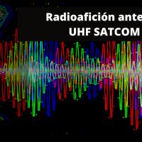 Radioafición antenas UHF SATCOM